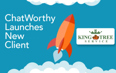 ChatWorthy Launches with King Tree Service